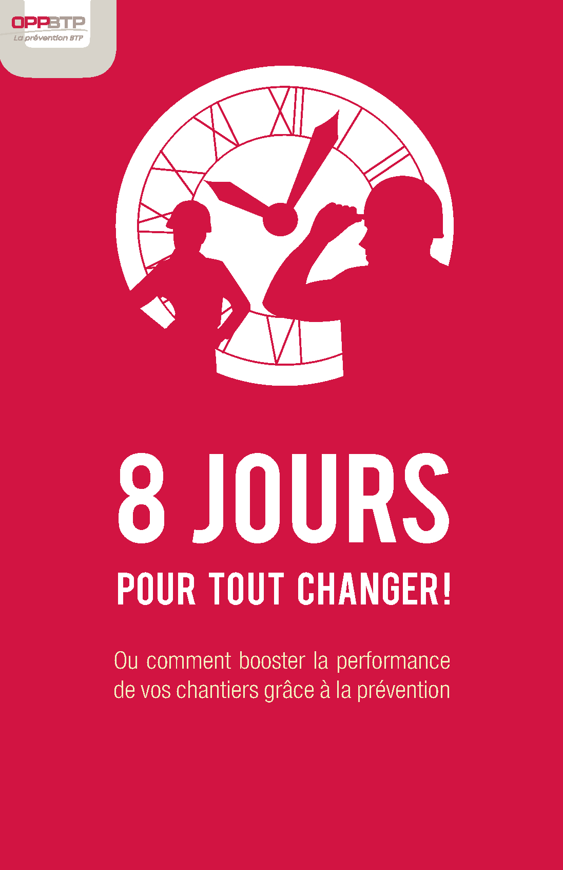 8 jours pour tout changer pr vention btp ForDeco 8 Jours Pour Tout Changer
