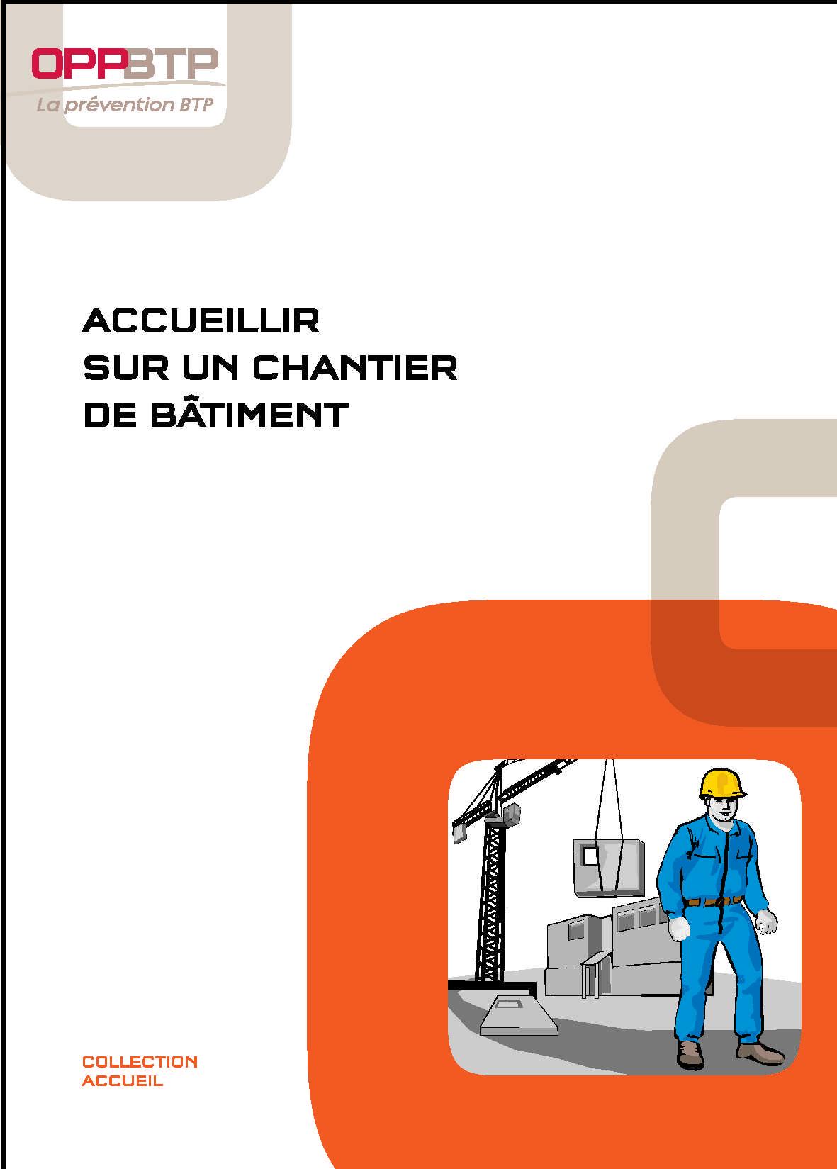 Accueillir Sur Un Chantier De Batiment Prevention Btp